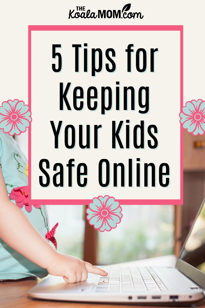 5 Tips for Keeping Your Kids Safe Online