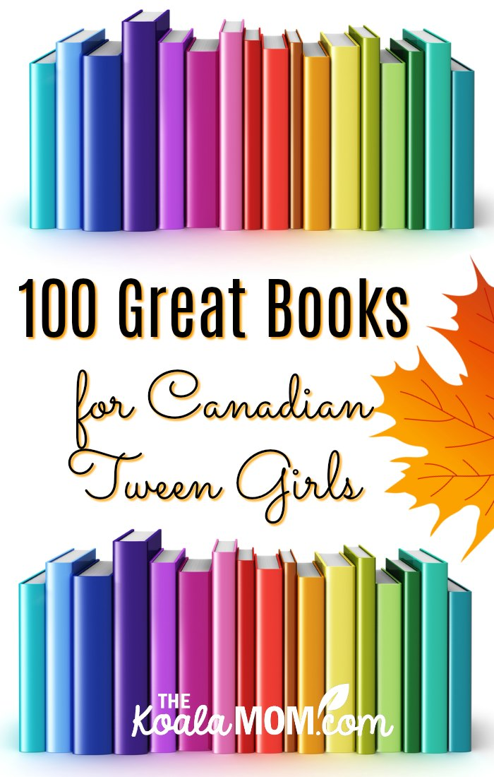 100 Great Books for Canadian Tween Girls