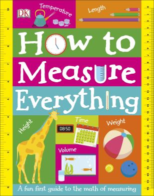 How to Measure Everything (DK Books)