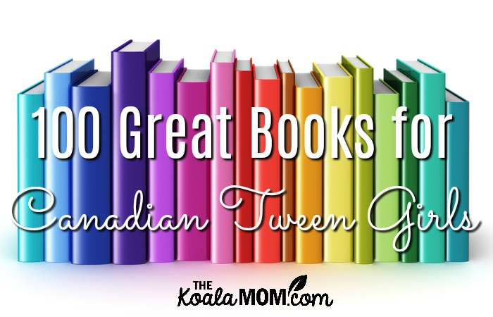 100 Great Historical Novels for Canadian Tweens