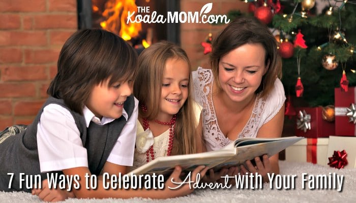 7 Fun Ways to Celebrate Advent with Your Family (like reading Christmas stories together!)