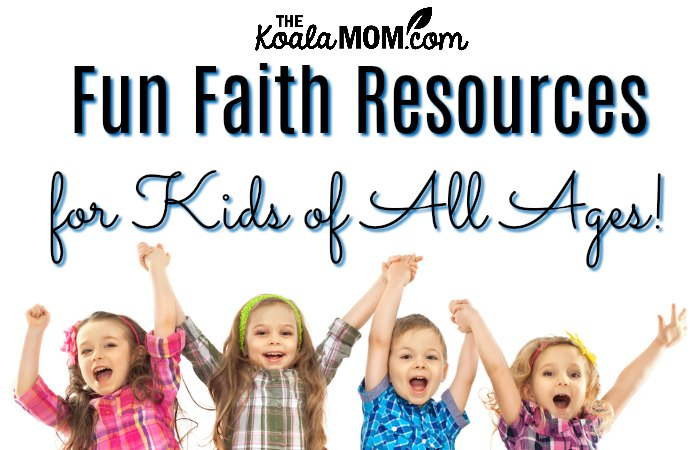 Fun Faith Resources for Kids of All Ages!