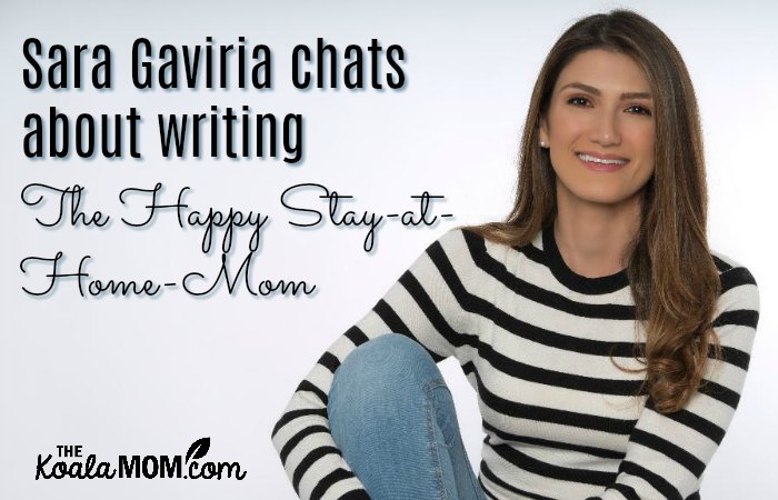Sara Gaviria chats about writing The Happy Stay-at-Home-Mom