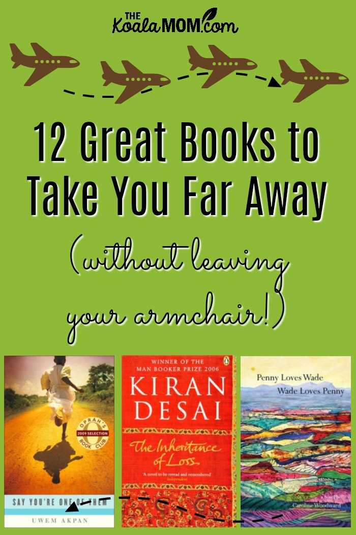 12 Great Books to Take You Far Away (without leaving your armchair!)
