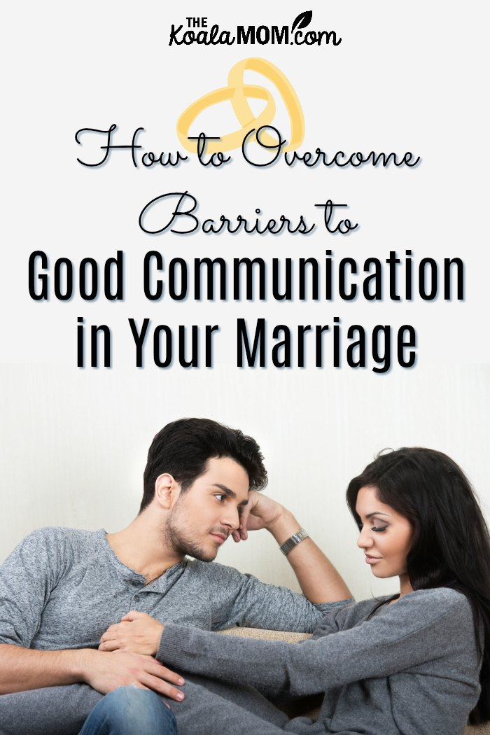 How to Overcome Barriors to Good Communication in Marriage. Communication is an essential skill in a marriage, especially if you are parents! Here are 8 common barriors to good communication, and tips for overcoming them so you and your spouse can connect more effectively!