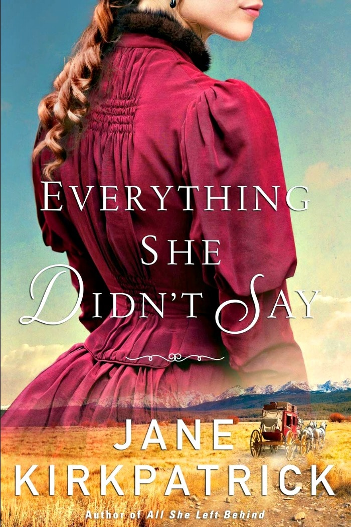 Everything She Didn't Say by Jane Kirkpatrick, a historical novel about Carrie Adell Strahorn