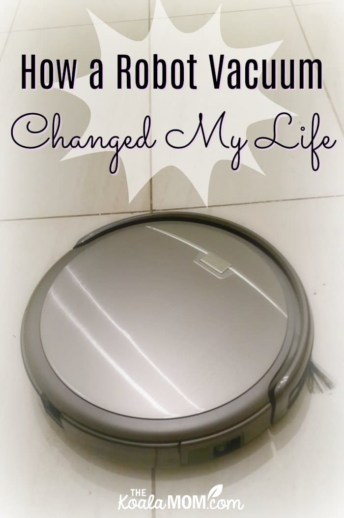 How a robot vacuum changed my life