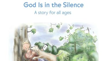 God Is in the Silence: a story for all ages by Fiona Basile and illustrated by Alice Mount