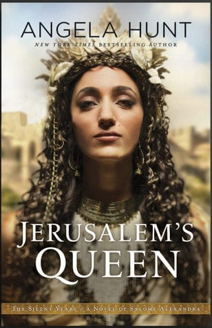 Jerusalem's Queen by Angela Hunt (the Silent Years series)
