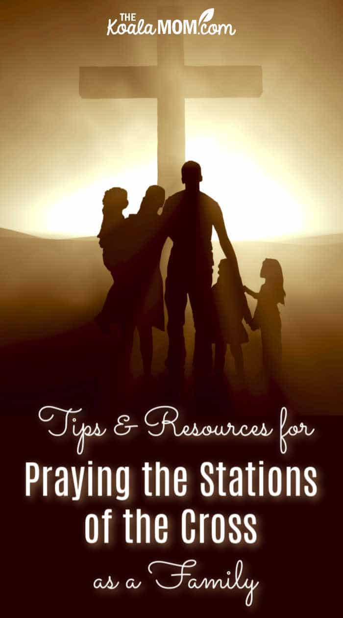 Tips & Resources for Praying the Stations of the Cross as a Family