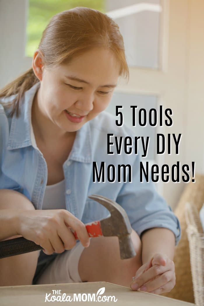 5 Tools Every DIY Mom Needs (like this hammer being used to nail together some new furniture)