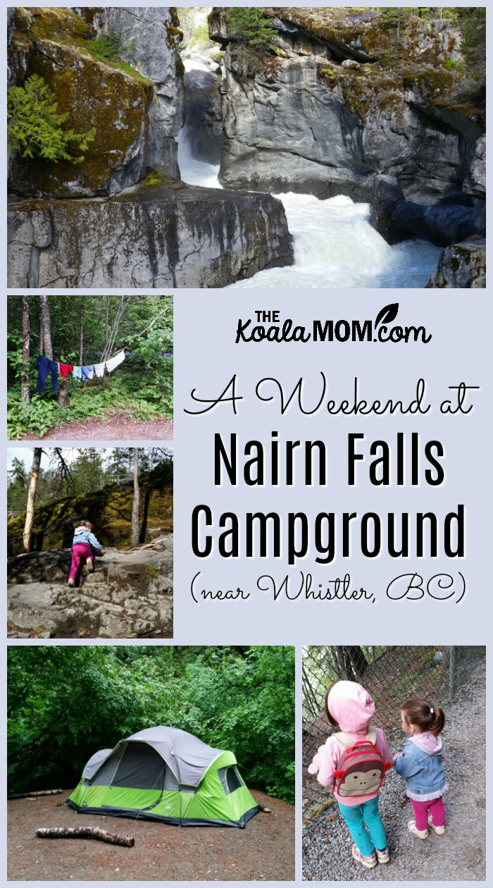 A weekend at Nairn Falls Campground near Whistler, BC.