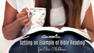 Setting an Example of Bible Reading for Our Children (like this mom reading her Bible while drinking her coffee)