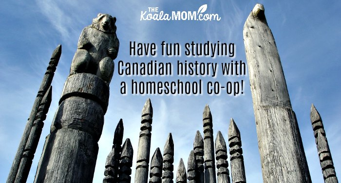 Have fun studying Canadian history with a homeschool co-op!