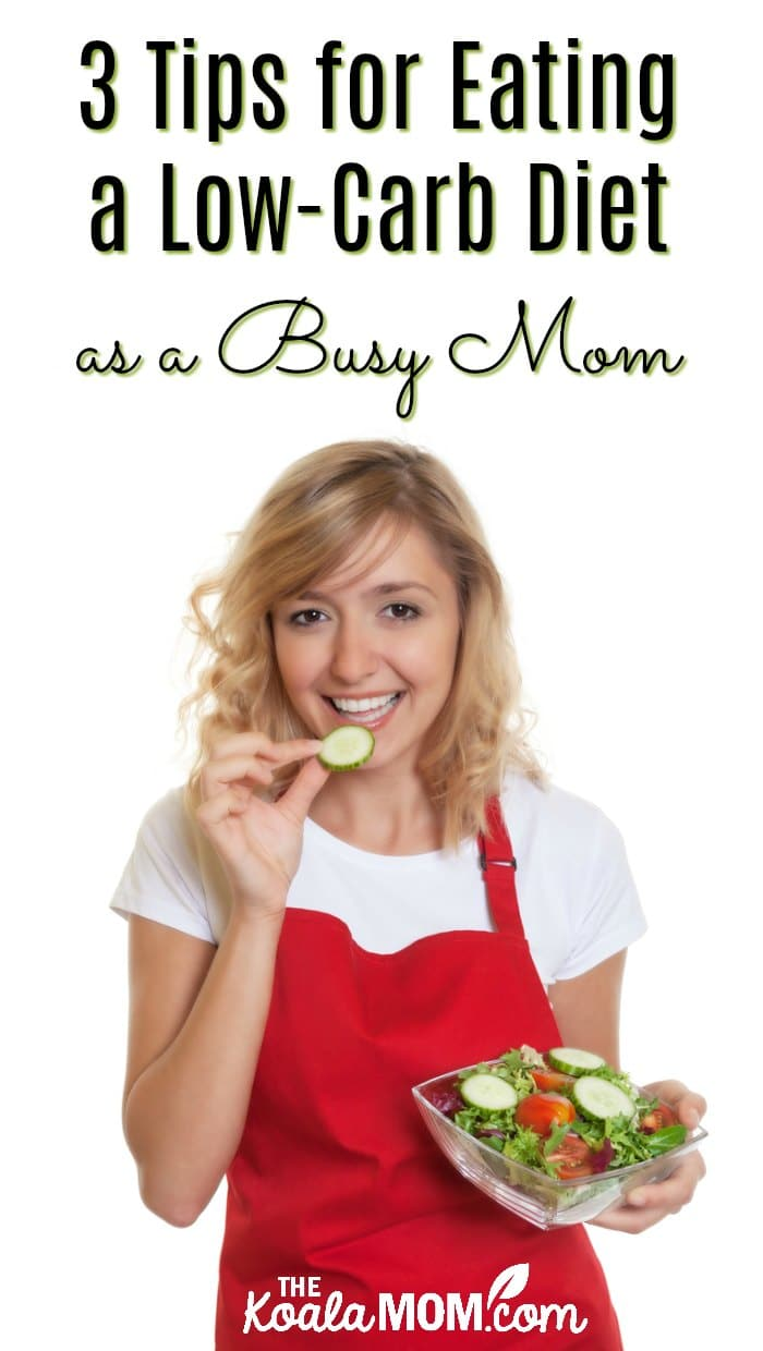 3 Tips for Eating a Low-Carb Diet as a Busy Mom
