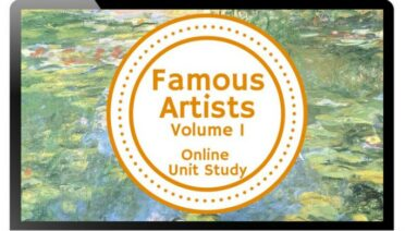 Famous Artists Volume 1 Online Unit Study