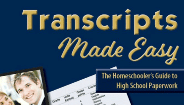 Transcripts Made Easy: The Homeschooler's Guide to High School Paperwork by Janice Campbell