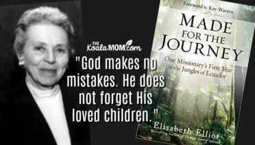 """He does not forget his loved children."" ~ Elisabeth Elliot, Made for the Journey"