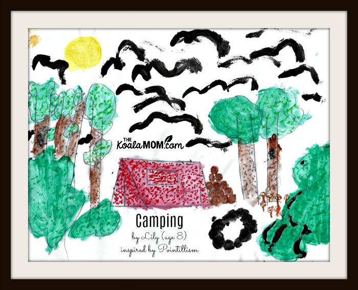 Camping painting, done in pointillism style by Lily (age 8)