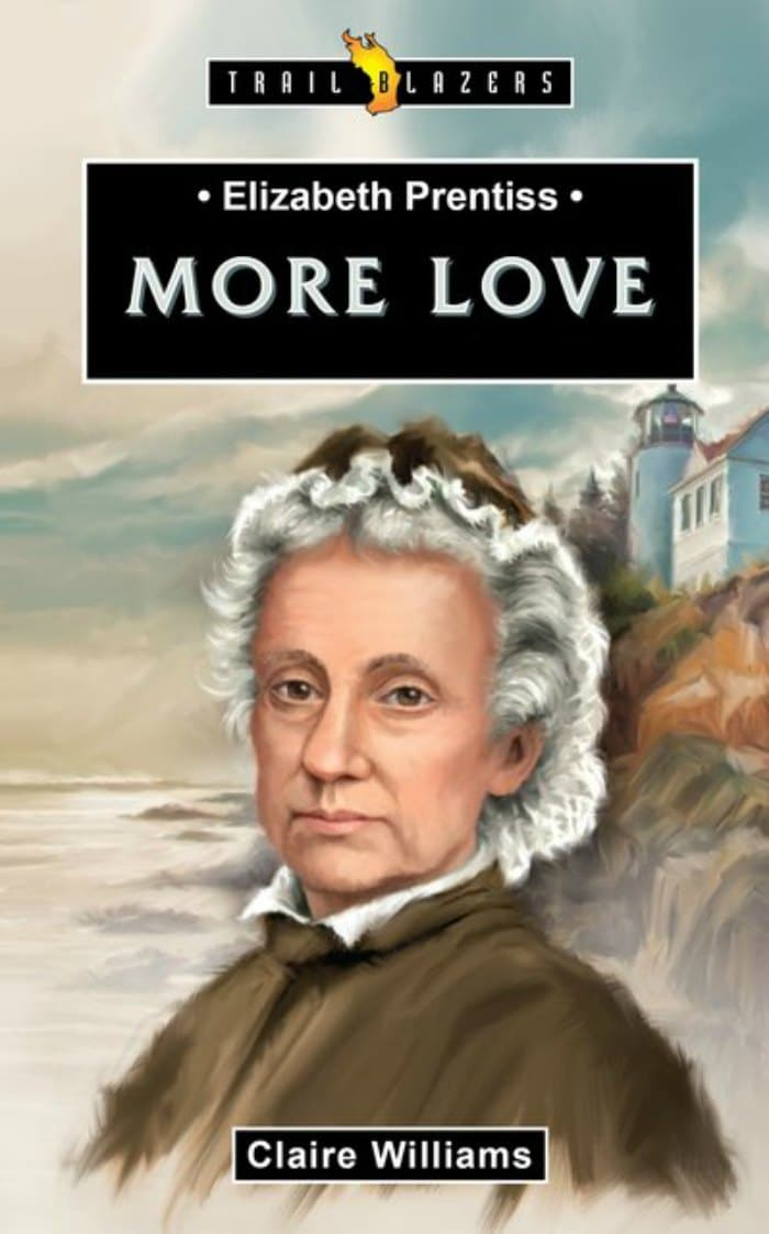 Elizabeth Prentiss: More Love by Claire Williams, a Trailblazers biography from Christian Focus Publications