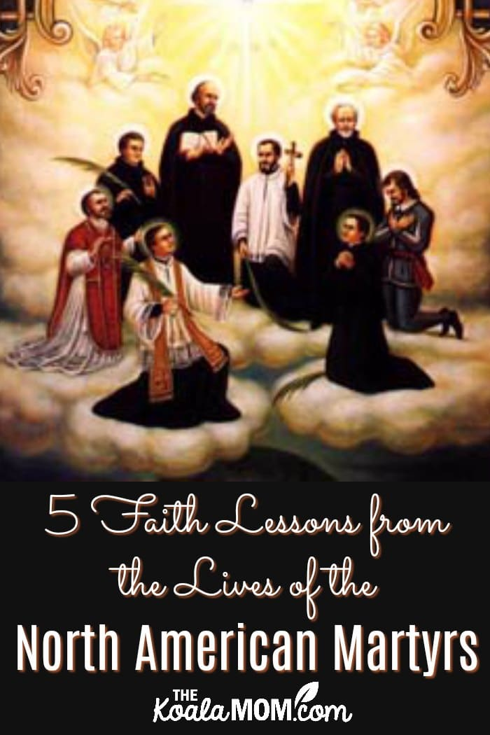 5 Faith Lessons from the Lives of the North American Martyrs
