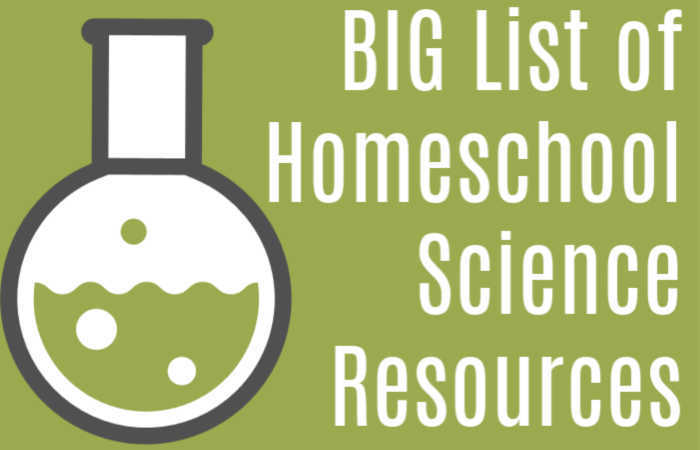 Big List of Homeschool Science Resources