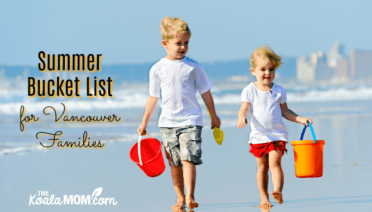Summer Bucket List for Vancouver Families