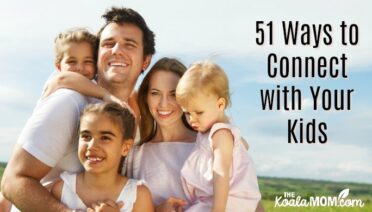 51 ways to connect with your kids