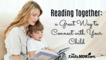 Reading Together is a great way to connect with your child!