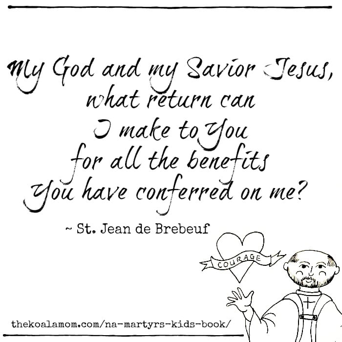 St. Jean de Brebeuf quote from the North American Martys Kids Activity Book