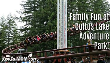 Family Fun at Cultus Lake Adventure Park