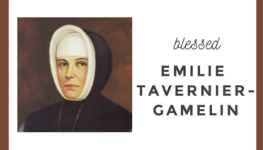 Blessed Emilie Tavernier-Gamelin