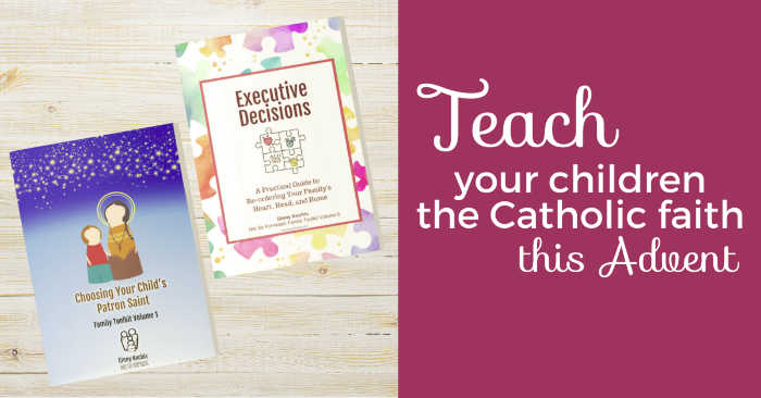 Teach your children the Catholic faith this Advent, with Ginny Kochis' new Family Toolkit workbooks!