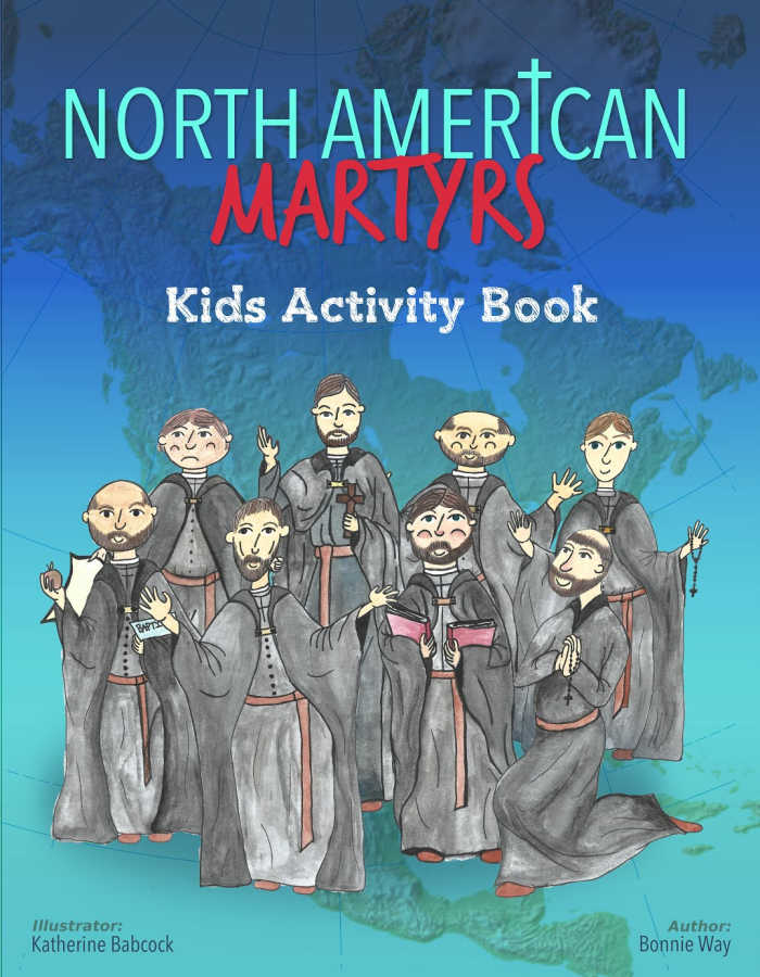 North American Martyrs Kids Activity Book by Bonnie Way and Katherine Babcock