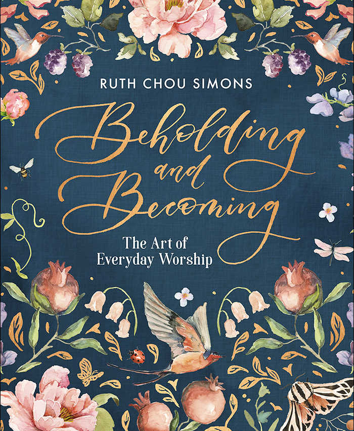Beholding & Becoming: The Art of Everyday Worship by Ruth Chou Simons