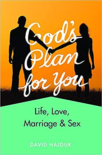 God's Plan for You: Life, Love, Marriage & Sex by David Hajduk is a YA book about Theology of the Body