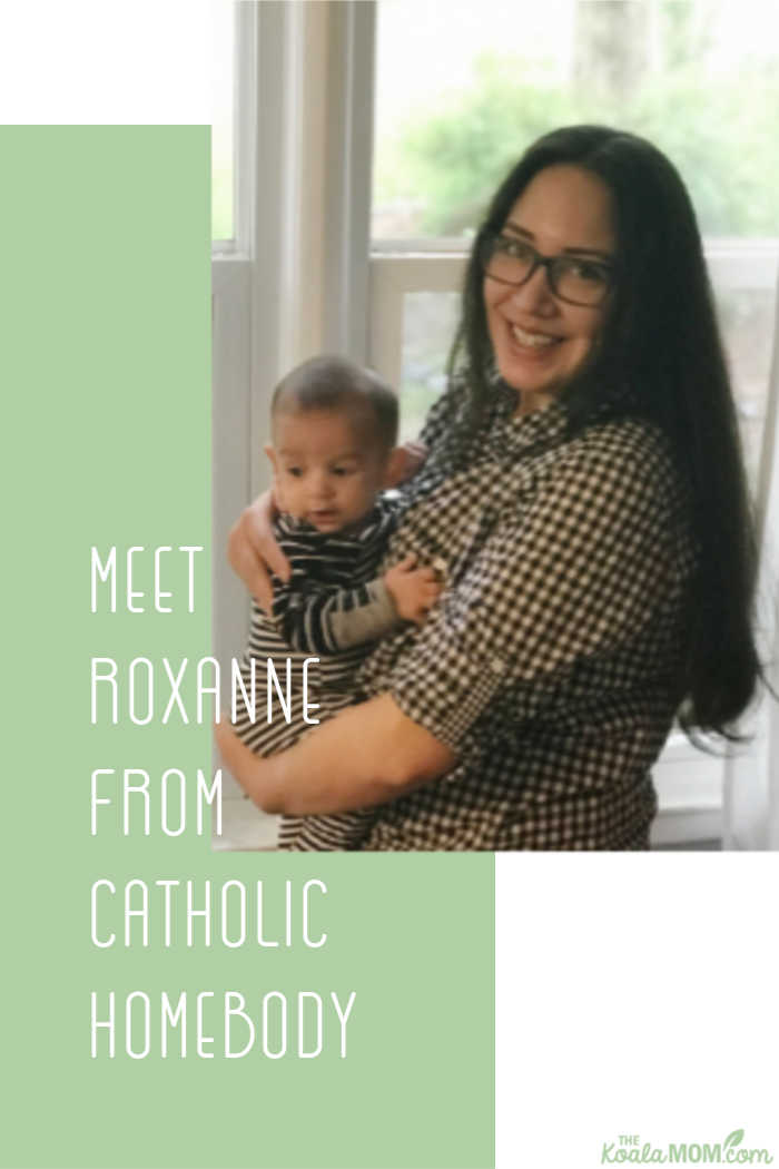 Meet Roxanne from Catholic Homebody