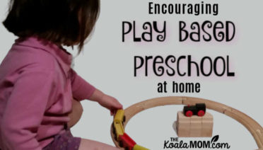Encouraging play based preschool at home.