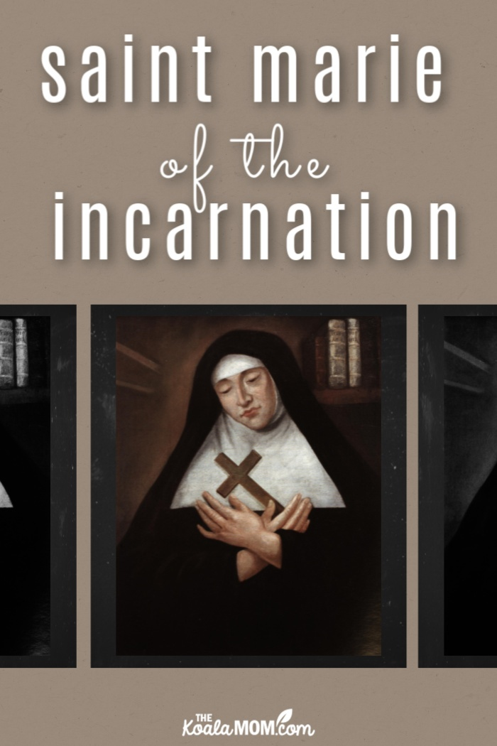 St. Marie of the Incarnation (also known as Mere Marie de l'Incarnation)