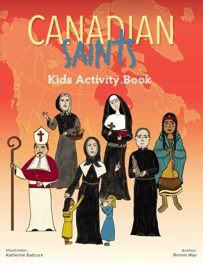 Canadian Saints Kids Activity Book by Bonnie Way and illustrated by Katherine Babcock (Saints 4 Kids vol. 2)