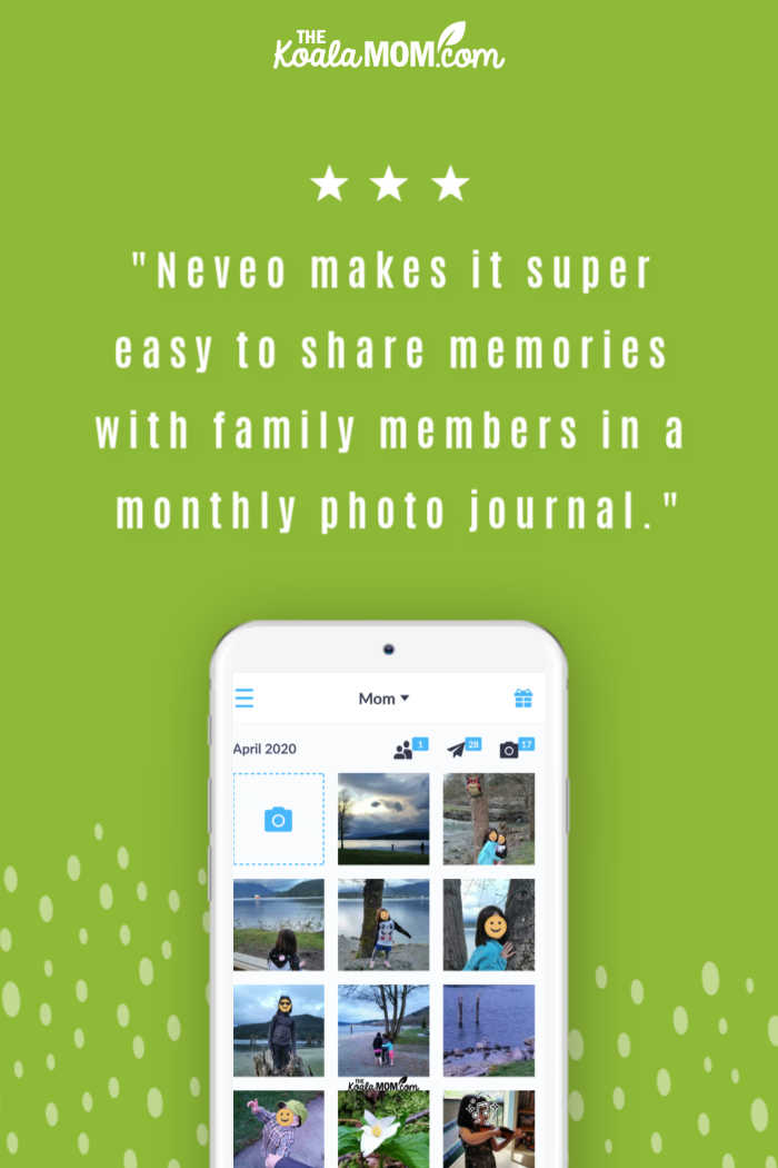 """""""Neveo makes it super easy to share memories with family members in a monthly photo journal."""""""