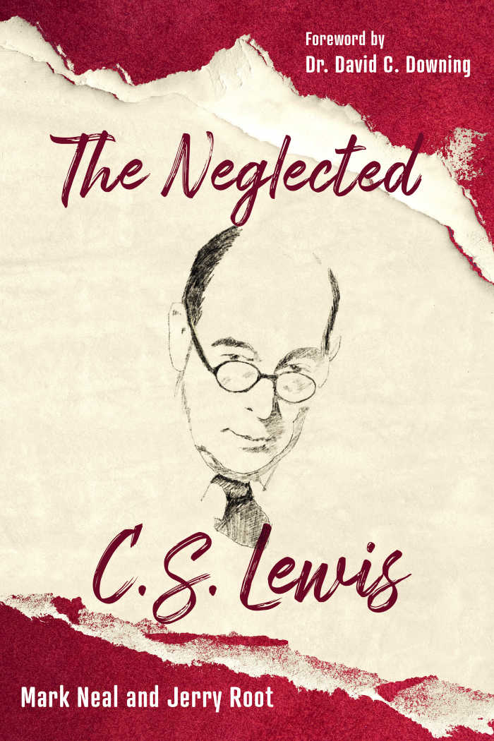 The Neglected C. S. Lewis by Mark Neal and Jerry Root