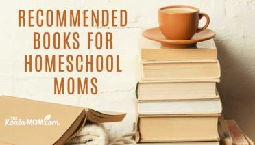 Recommended books for homeschool moms. Considering homeschooling? Already homeschooling? Here's a list of books to inspire you in your journey.