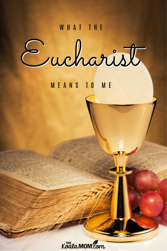 What the Eucharist means to me