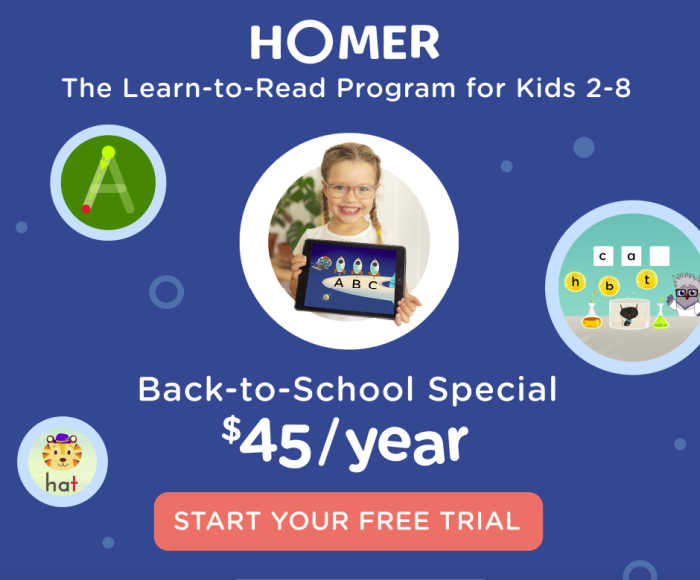 HOMER is the learn-to-read program for kids 2-8, with a back-to-school special of $45 per year!