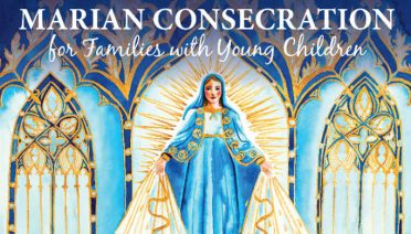 Marian Consecration for Families with Young Childre by Colleen Pressprich, illustrated by Rebecca Gorzynska