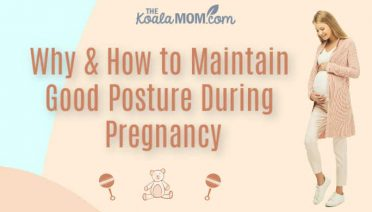 Why & How to Maintain Good Posture During Pregnancy