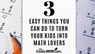 3 Easy Things You Can Do to Turn Your Kids into Math Lovers.