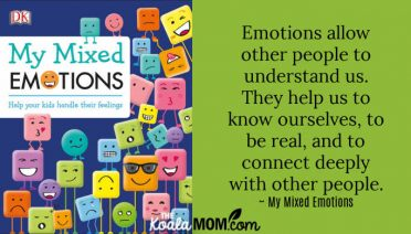 """Emotions allow other people to understand us. They help us to know ourselves, to be real, and to connect deeply with other people."" ~ My Mixed Emotions"