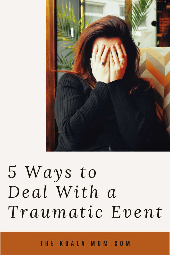 5 Ways to Deal with a Traumatic Event